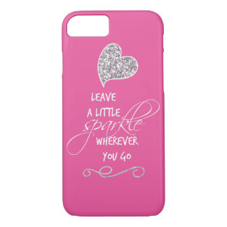 Leave a little sparkle wherever you go Quote iPhone 7 Case