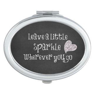 Leave a Little Sparkle Wherever You Go Quote Makeup Mirror