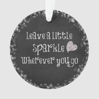 Leave a Little Sparkle Wherever You Go Quote Ornament