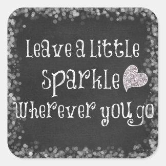 Leave a little sparkle wherever you go Quote Square Sticker