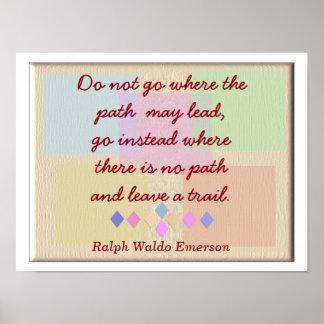Leave a trail -- Ralph Waldo Emerson quote Poster