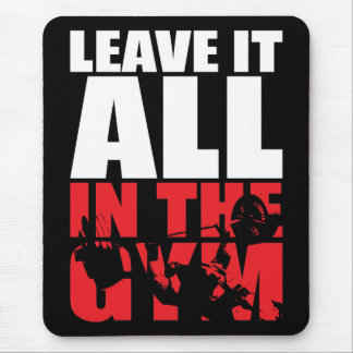 Leave It All In The Gym - Bench Press Motivational Mouse Pad