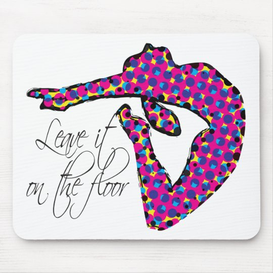 Leave it on the Floor Gymnastics Mouse Pad