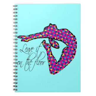 Leave it on the Floor Gymnastics Spiral Notebook