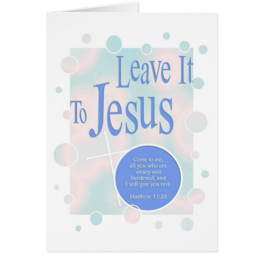 Leave it to Jesus Greeting Card