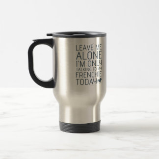 Leave Me Alone, Blue 15 Oz Stainless Steel Travel Mug