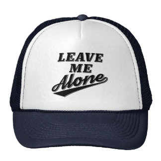 Leave Me Alone Funny Humor Slogan Trucker Hat