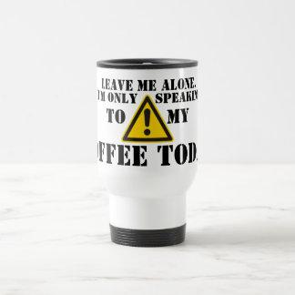 Leave Me Alone - Grumpy Travel Coffee Mug