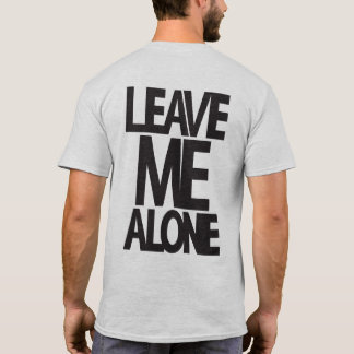 Leave Me Alone - Gym Shirt
