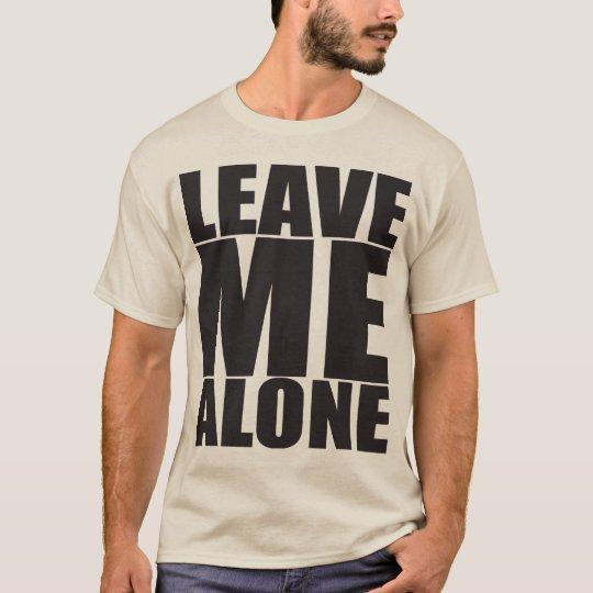 Leave Me Alone - Gym Shirt