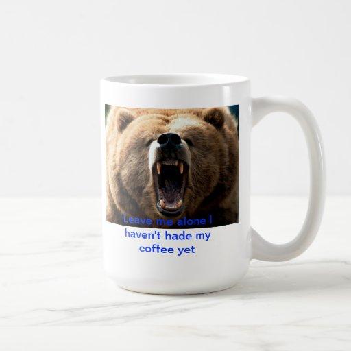 Leave me alone Ihaven't had my coffee yet mug