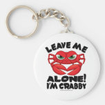Leave Me Alone I'm Crabby Key Chains