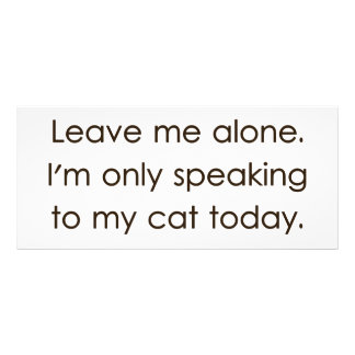 Leave Me Alone I'm Only Speaking To My Cat Today Rack Card