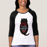 Leave Me Alone I'm only speaking to my cat today Tshirt