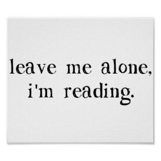 Leave Me Alone I'm Reading Poster