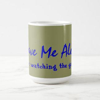 Leave Me Alone I'm Watching The Game Coffee Mug