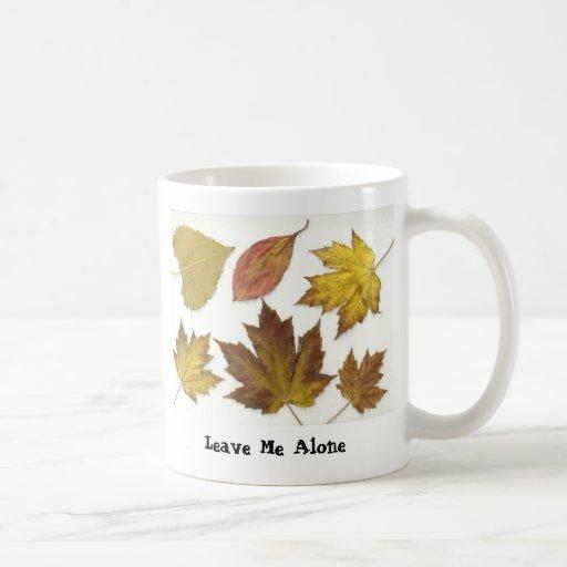 Leave Me Alone! Mug