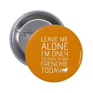 Leave Me Alone, Orange 2 Inch Round Button