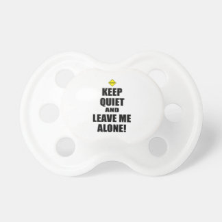 Leave Me Alone Pacifiers