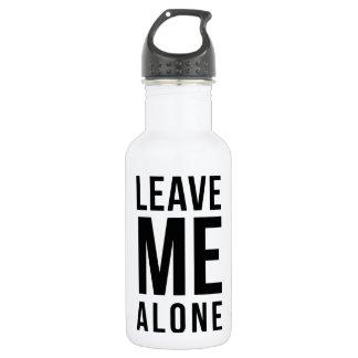 Leave Me Alone 18oz Water Bottle