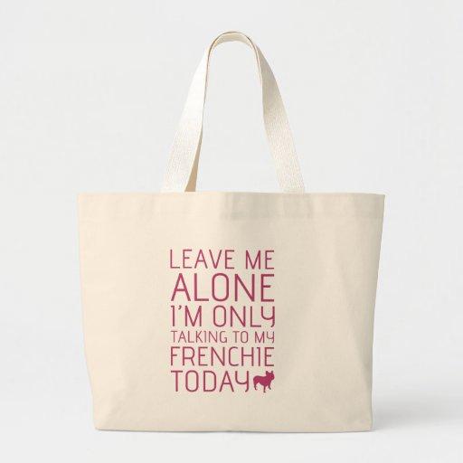 Leave Me Alone, Pink Bag