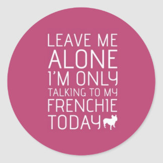 Leave Me Alone, Pink Classic Round Sticker
