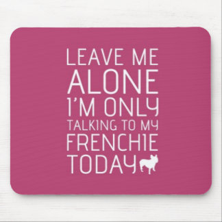 Leave Me Alone, Pink Mouse Pad