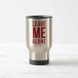 Leave Me Alone Red Travel Mug