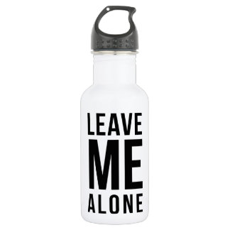 Leave Me Alone Stainless Steel Water Bottle