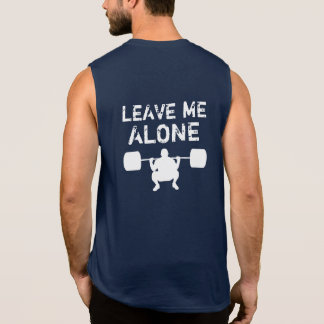 Leave Me Alone Weight Lifting GYM Shirts