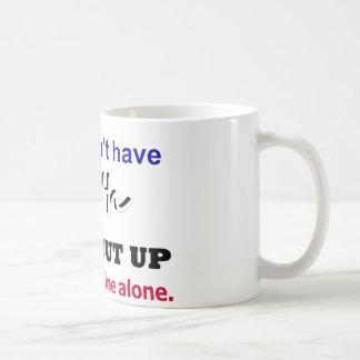 Leave My Faith Alone Coffee Mug