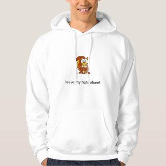 leave my nuts alone! hoodie