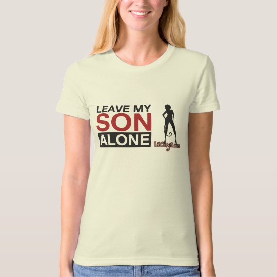 Leave My Son Alone Women's Shirt