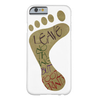Leave Nothing But Footprints Barely There iPhone 6 Case