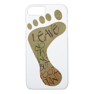 Leave Nothing But Footprints iPhone 8/7 Case