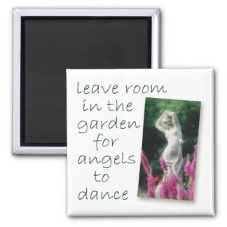 Leave room in the garden... 2 inch square magnet