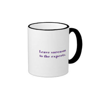 Leave sarcasm to the professionals coffee mug