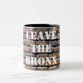 LEAVE THE BRONX! COFFEE MUG