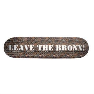 LEAVE THE BRONX! SKATEBOARD