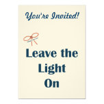 "Leave The Light On Reminders 5"" X 7"" Invitation Card"