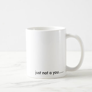 Leave them laughing........., just not a you...... classic white coffee mug