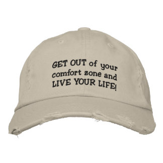 Leave your comfort zone behind. embroidered hat