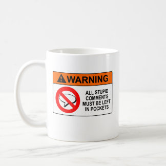 Leave Your Comments in Your Pocket Sign Coffee Mug