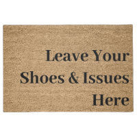 Leave your shoes and issues at the door funny doormat