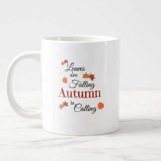 Leaves are Falling Autumn is Calling Giant Coffee Mug