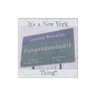 Leaving Brooklyn New York Fuhgeddaboudit Stone Magnet