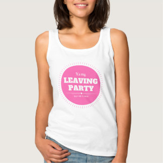 Leaving party tank top