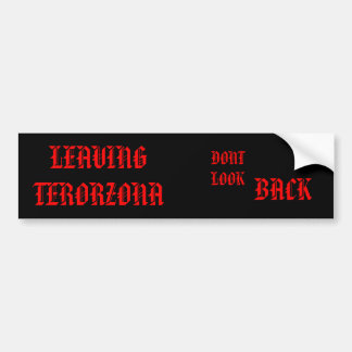 LEAVING TERORZONA, DONT LOOK, BACK BUMPER STICKER