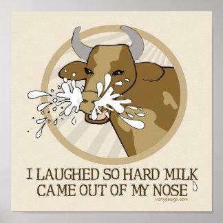 Leche de vaca hacia fuera mi nariz posters