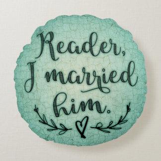 Lector de Jane Eyre lo casé Cojín Redondo